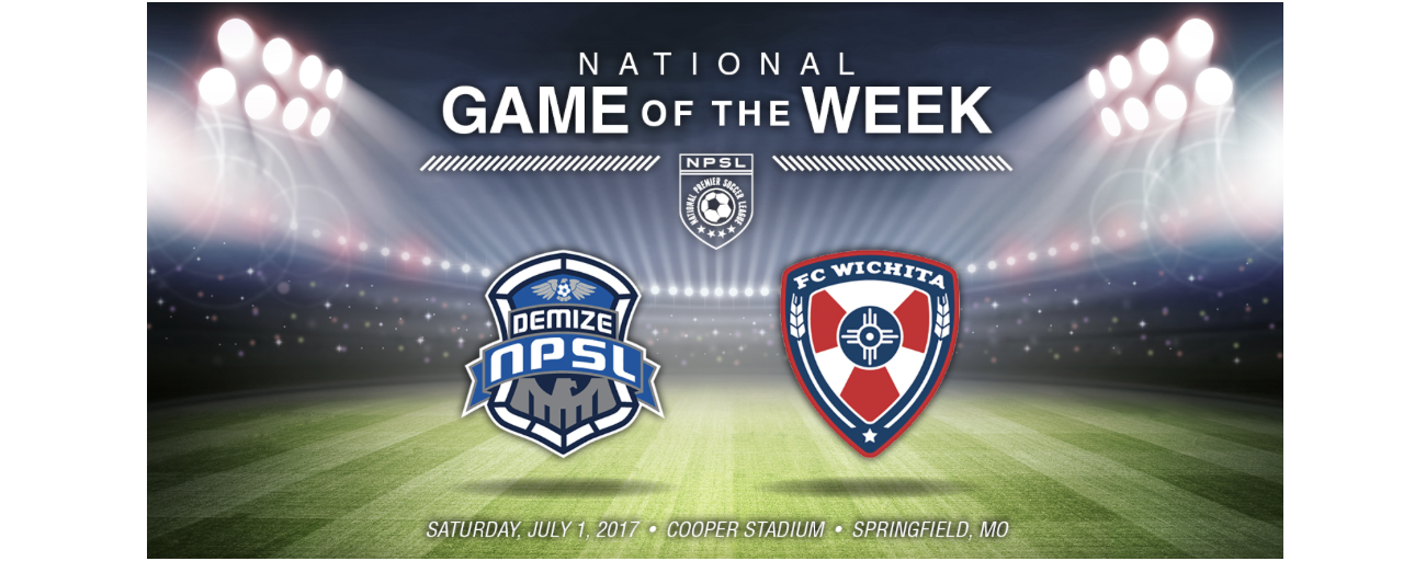 National NPSL Game of the Week: FC WICHITA KNOCKS OFF DEMIZE